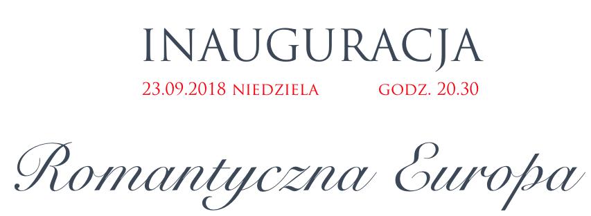 Festiwal 2018 Inauguracja Romantyczna Europa